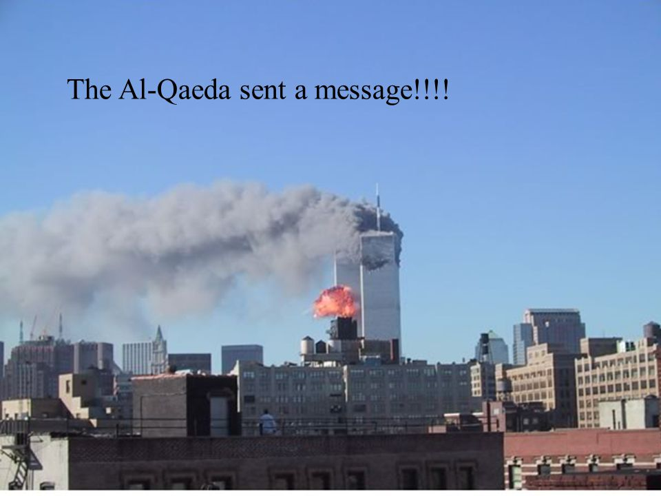 The Al-Qaeda sent a message!!!!