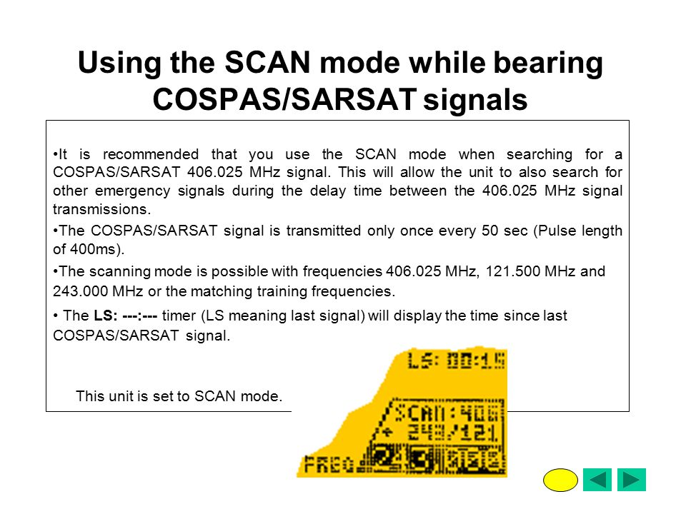 Using the SCAN mode while bearing COSPAS/SARSAT signals