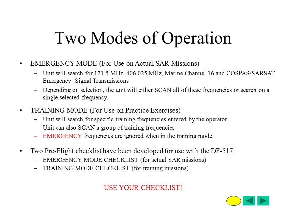 Two Modes of Operation EMERGENCY MODE (For Use on Actual SAR Missions)