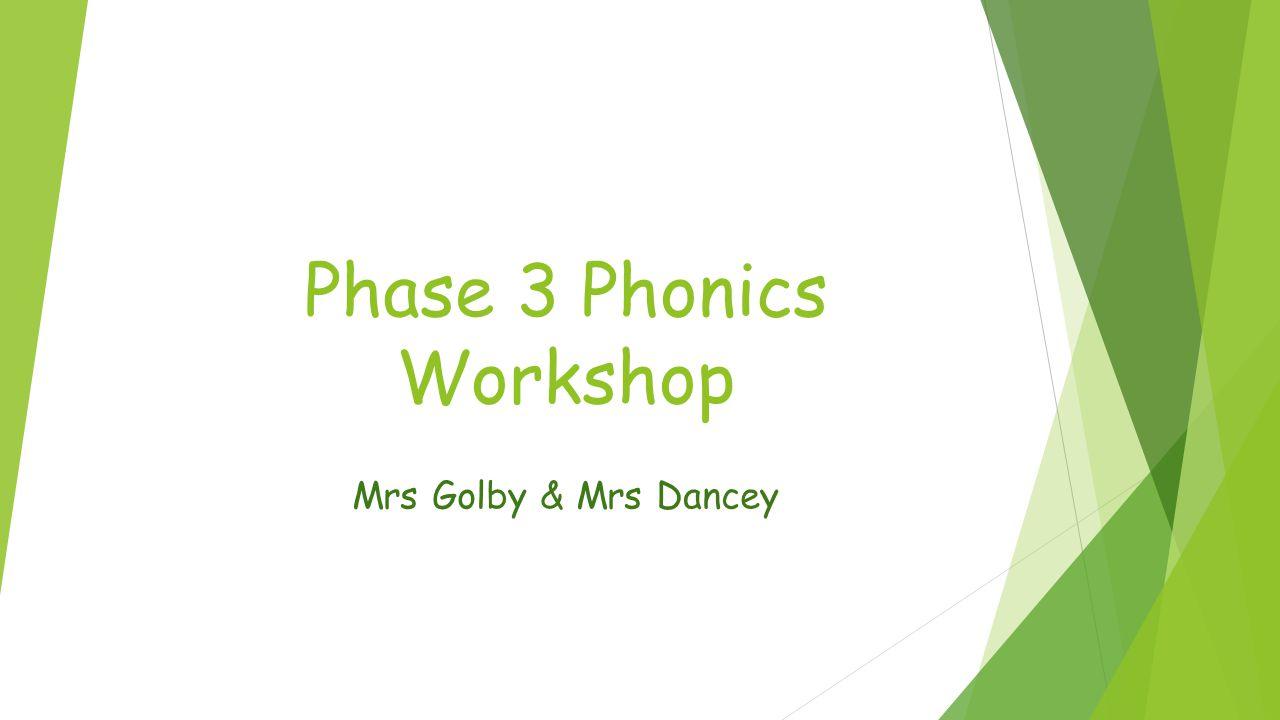 Phase 3 Phonics Workshop