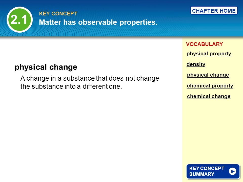 2.1 physical change Matter has observable properties.