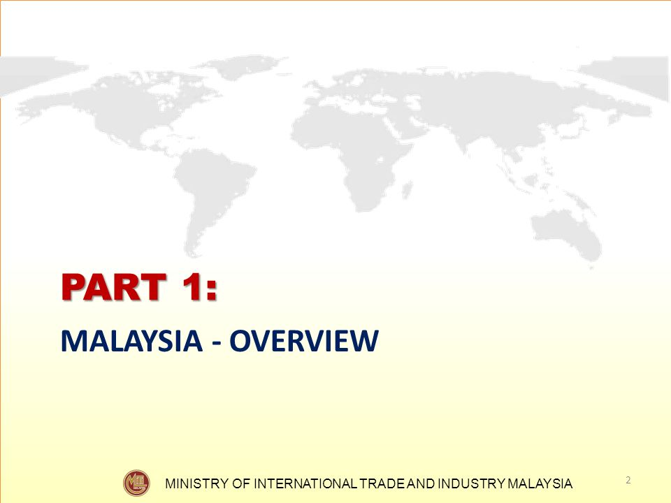PART 1: MALAYSIA - OVERVIEW