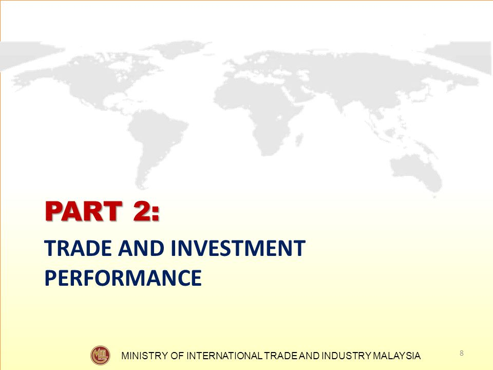 PART 2: TRADE AND INVESTMENT PERFORMANCE