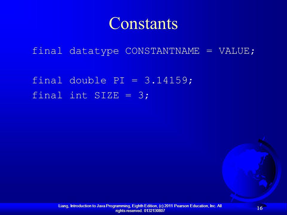 Constants final datatype CONSTANTNAME = VALUE;
