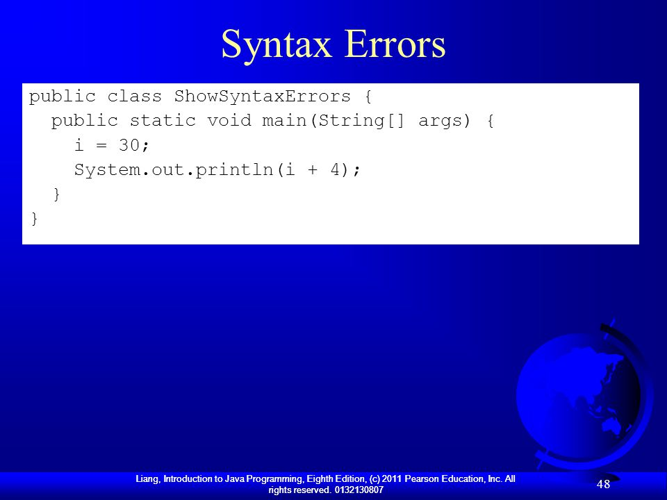 Syntax Errors public class ShowSyntaxErrors {
