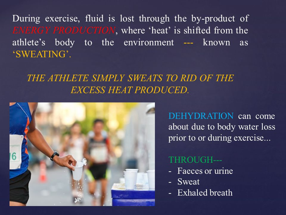 THE ATHLETE SIMPLY SWEATS TO RID OF THE EXCESS HEAT PRODUCED.