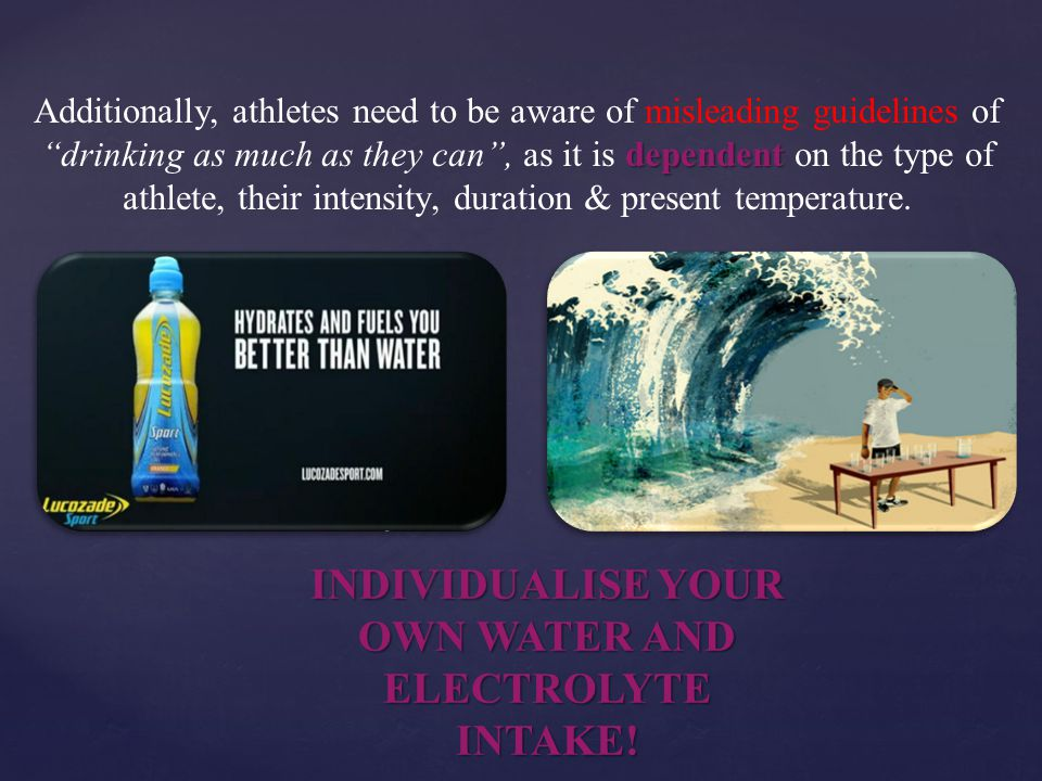 INDIVIDUALISE YOUR OWN WATER AND ELECTROLYTE INTAKE!