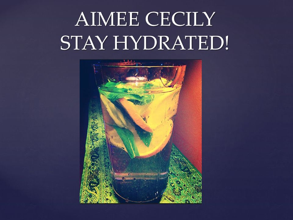 AIMEE CECILY STAY HYDRATED!