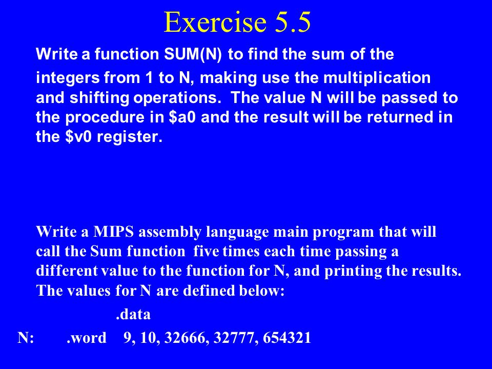 Exercise 5.5 Write a function SUM(N) to find the sum of the