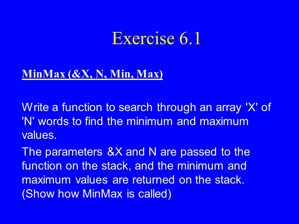 Exercise 6.1 MinMax (&X, N, Min, Max)