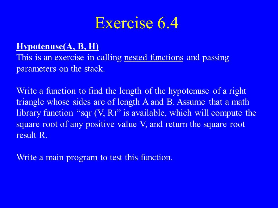 Exercise 6.4 Hypotenuse(A, B, H)