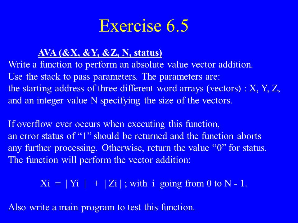 Exercise 6.5 AVA (&X, &Y, &Z, N, status)