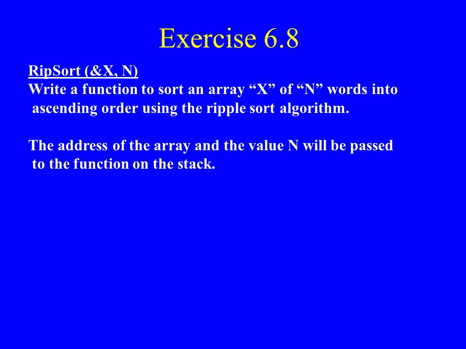 Exercise 6.8 RipSort (&X, N)