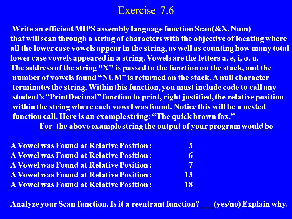 Exercise 7.6 Write an efficient MIPS assembly language function Scan(&X, Num)