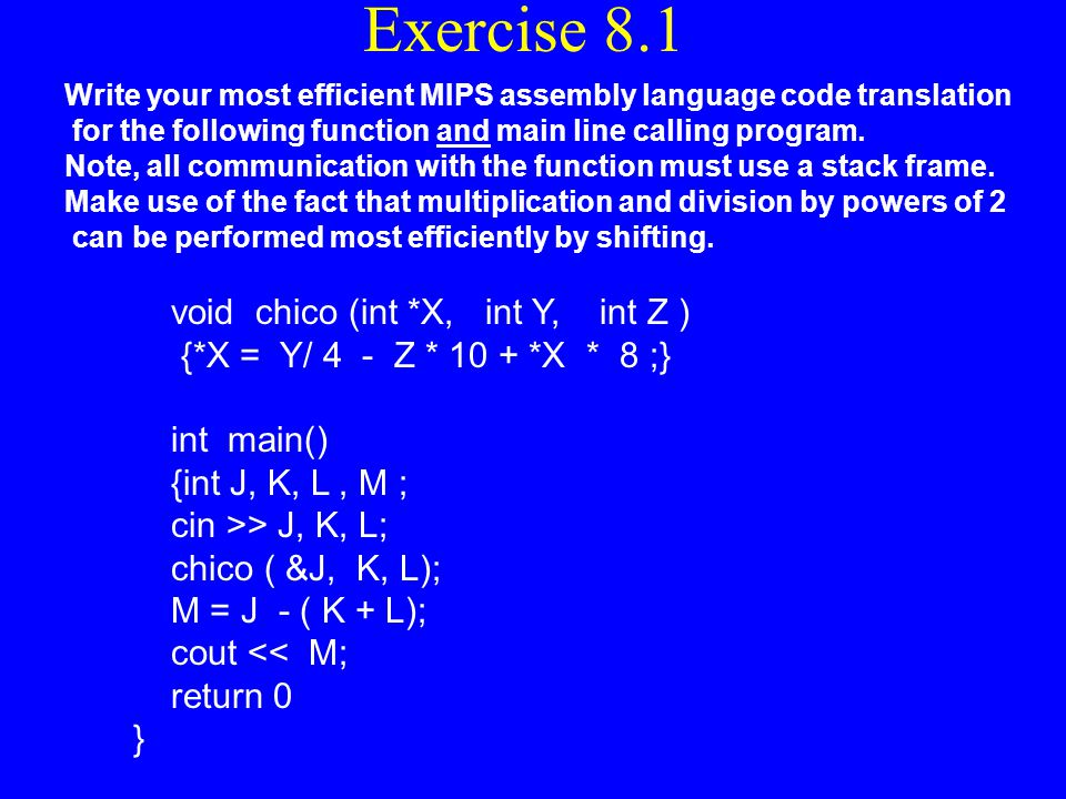 Exercise 8.1 void chico (int *X, int Y, int Z )