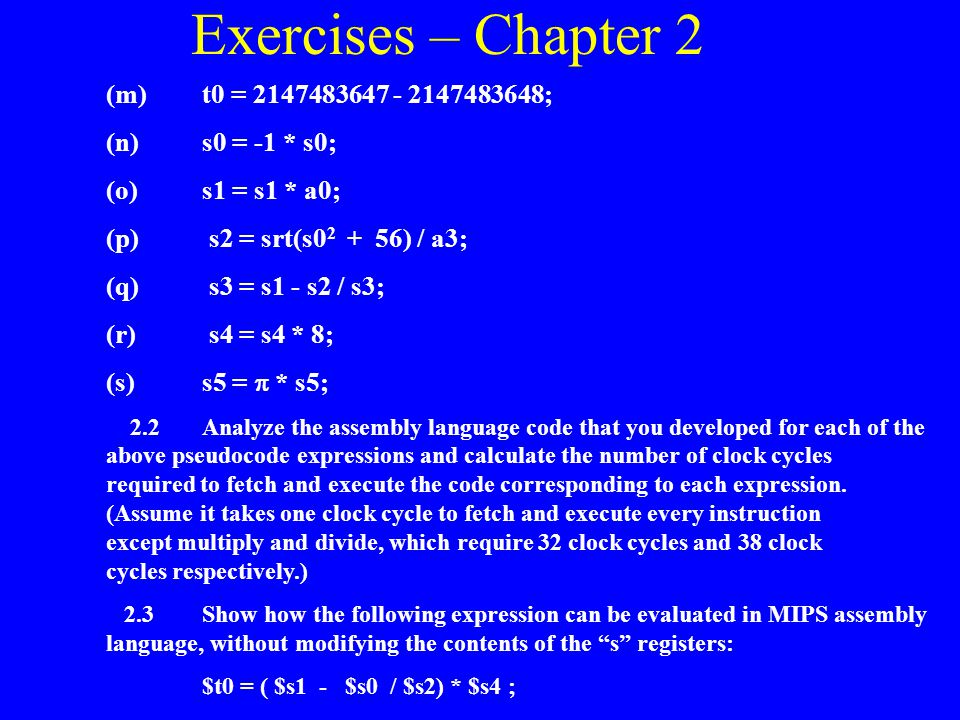 Exercises – Chapter 2 (m) t0 = 2147483647 - 2147483648;