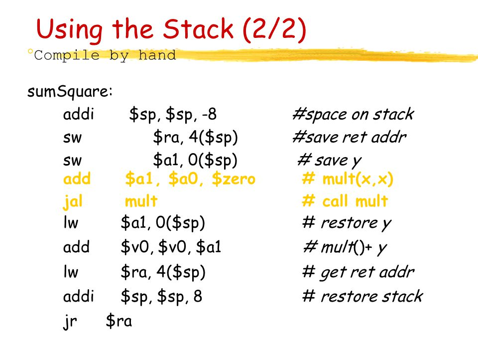 Using the Stack (2/2) Compile by hand sumSquare: