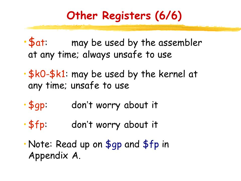 $at: may be used by the assembler at any time; always unsafe to use