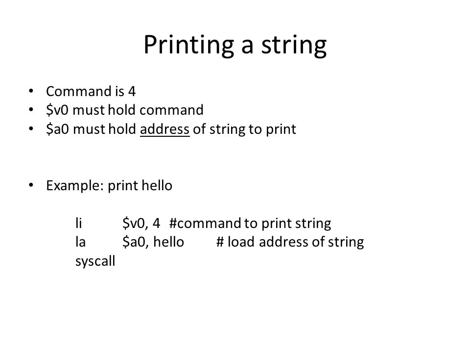 Printing a string Command is 4 $v0 must hold command