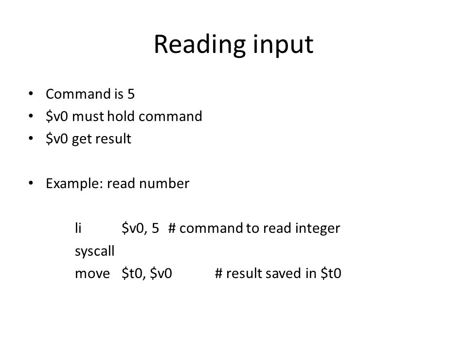 Reading input Command is 5 $v0 must hold command $v0 get result