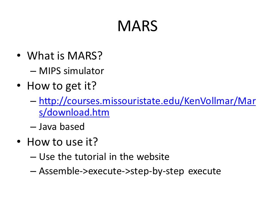 MARS What is MARS How to get it How to use it MIPS simulator