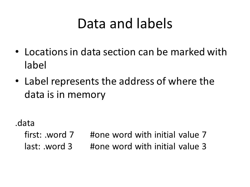Data and labels Locations in data section can be marked with label
