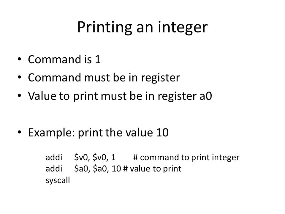 Printing an integer Command is 1 Command must be in register