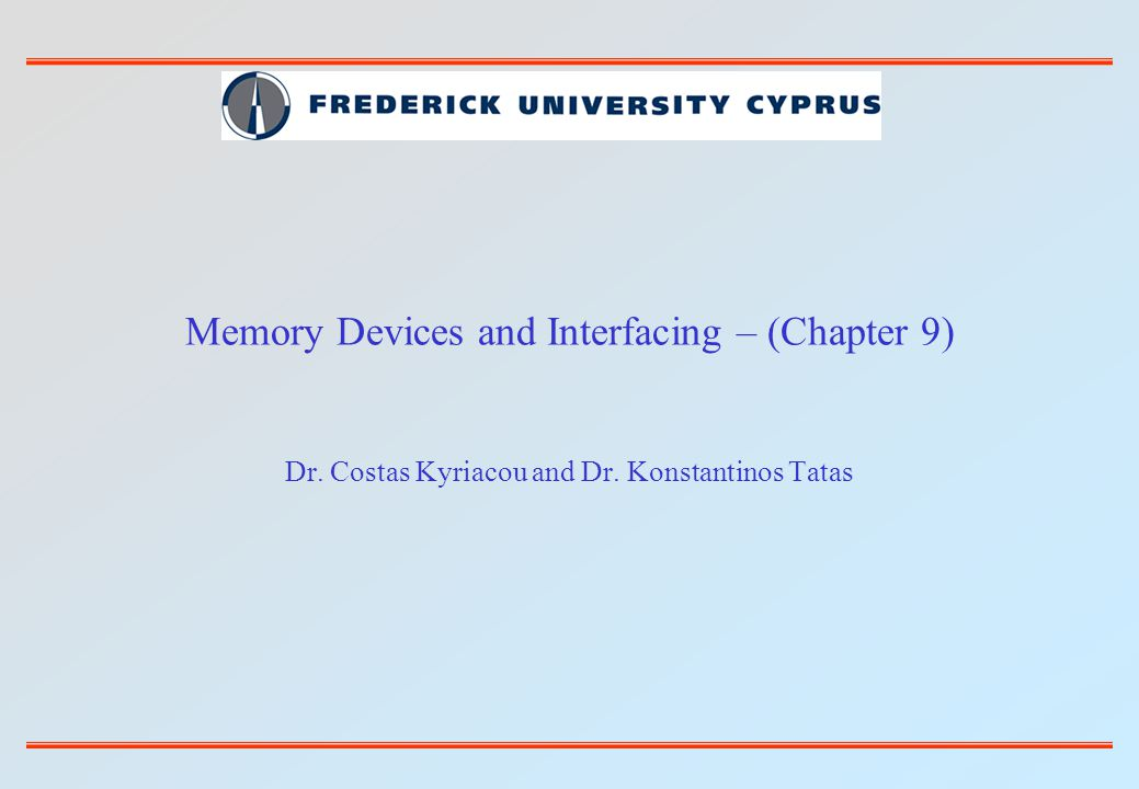 Memory Devices and Interfacing – (Chapter 9)
