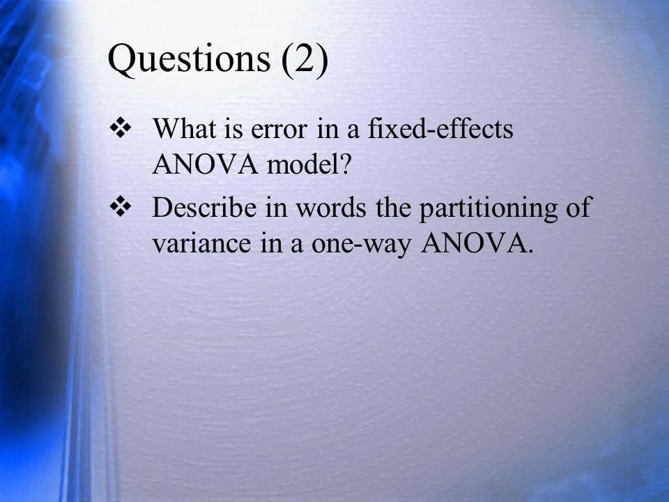 Questions (2) What is error in a fixed-effects ANOVA model