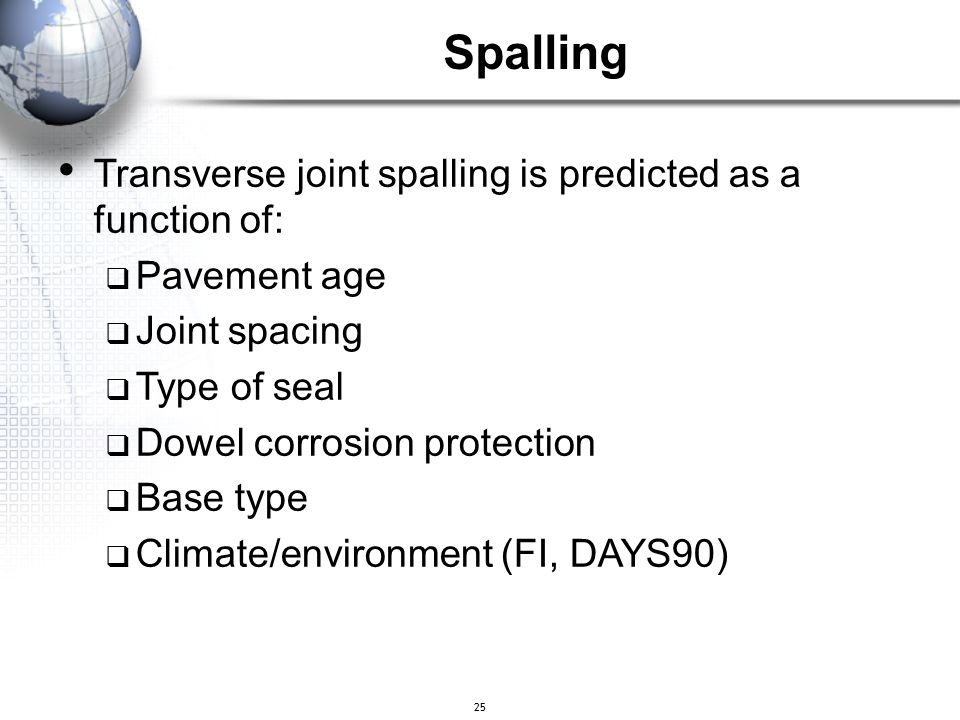 Spalling Transverse joint spalling is predicted as a function of: