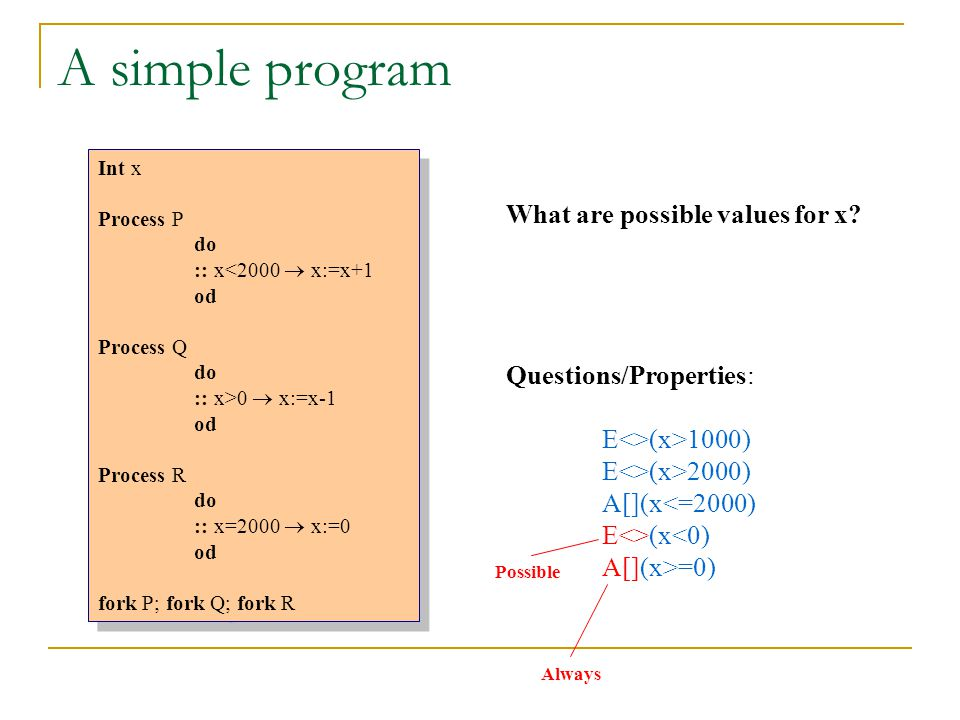 A simple program What are possible values for x Questions/Properties: