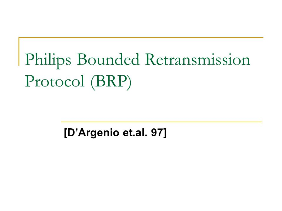 Philips Bounded Retransmission Protocol (BRP)