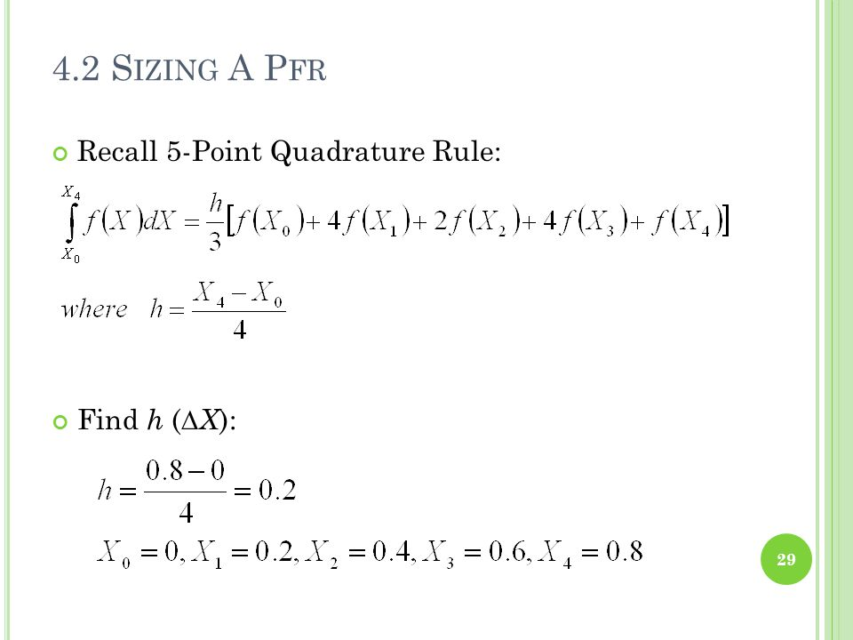 4.2 Sizing A Pfr Recall 5-Point Quadrature Rule: Find h (∆X):