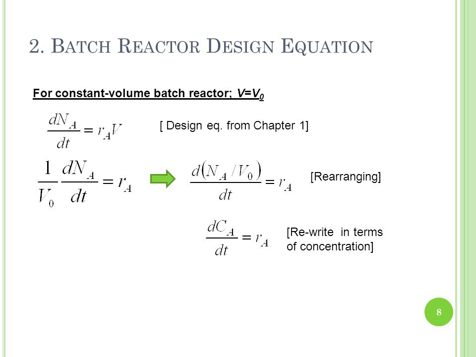 2. Batch Reactor Design Equation