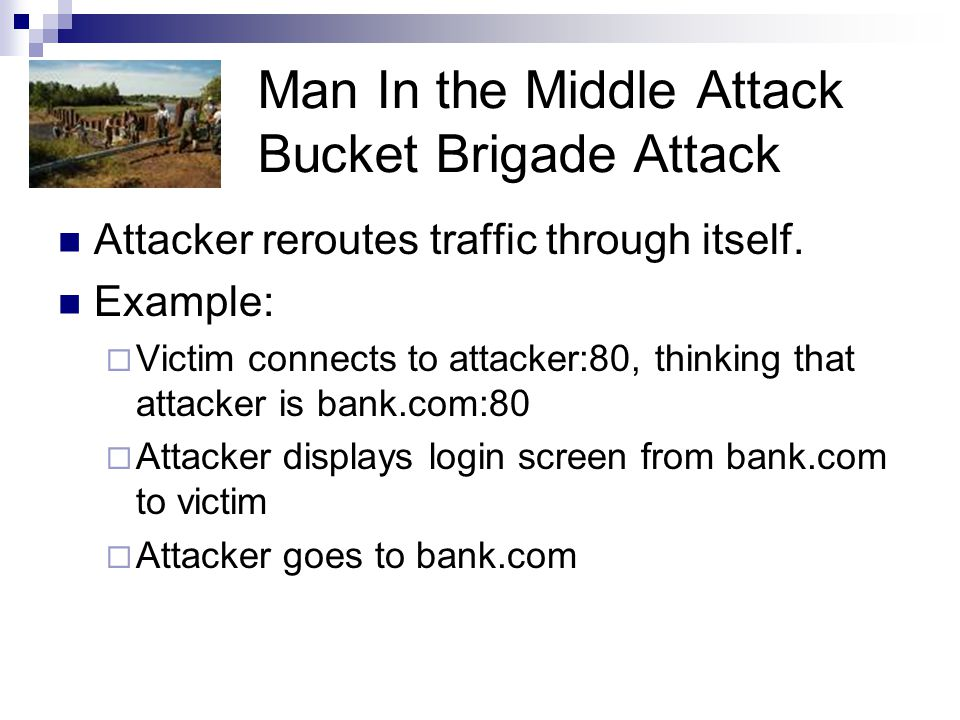 Man In the Middle Attack Bucket Brigade Attack