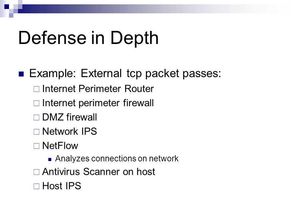 Defense in Depth Example: External tcp packet passes: