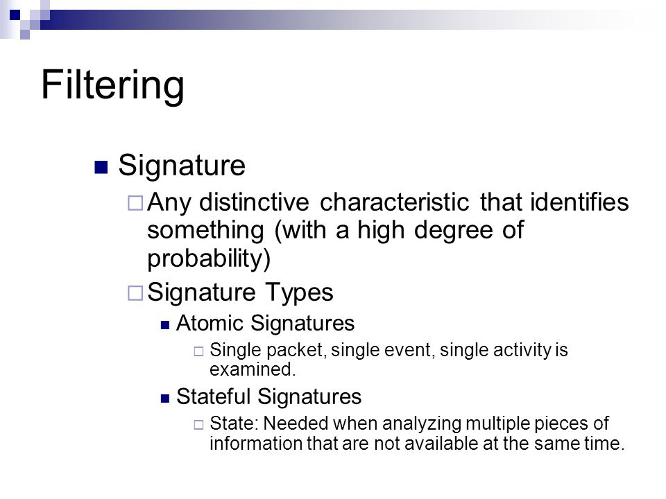 Filtering Signature. Any distinctive characteristic that identifies something (with a high degree of probability)