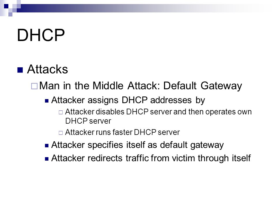 DHCP Attacks Man in the Middle Attack: Default Gateway