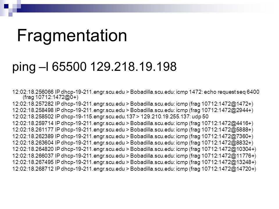 Fragmentation ping –l 65500 129.218.19.198.