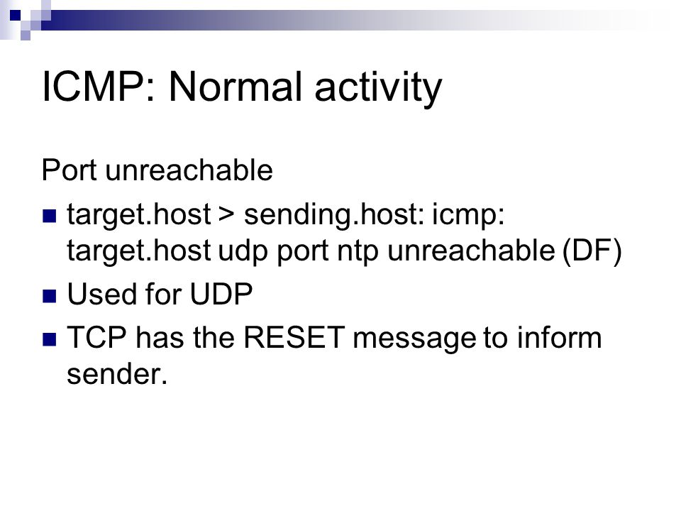 ICMP: Normal activity Port unreachable