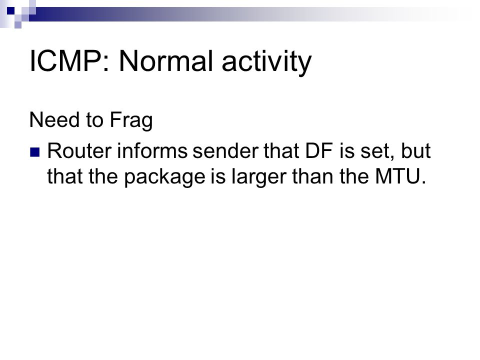 ICMP: Normal activity Need to Frag