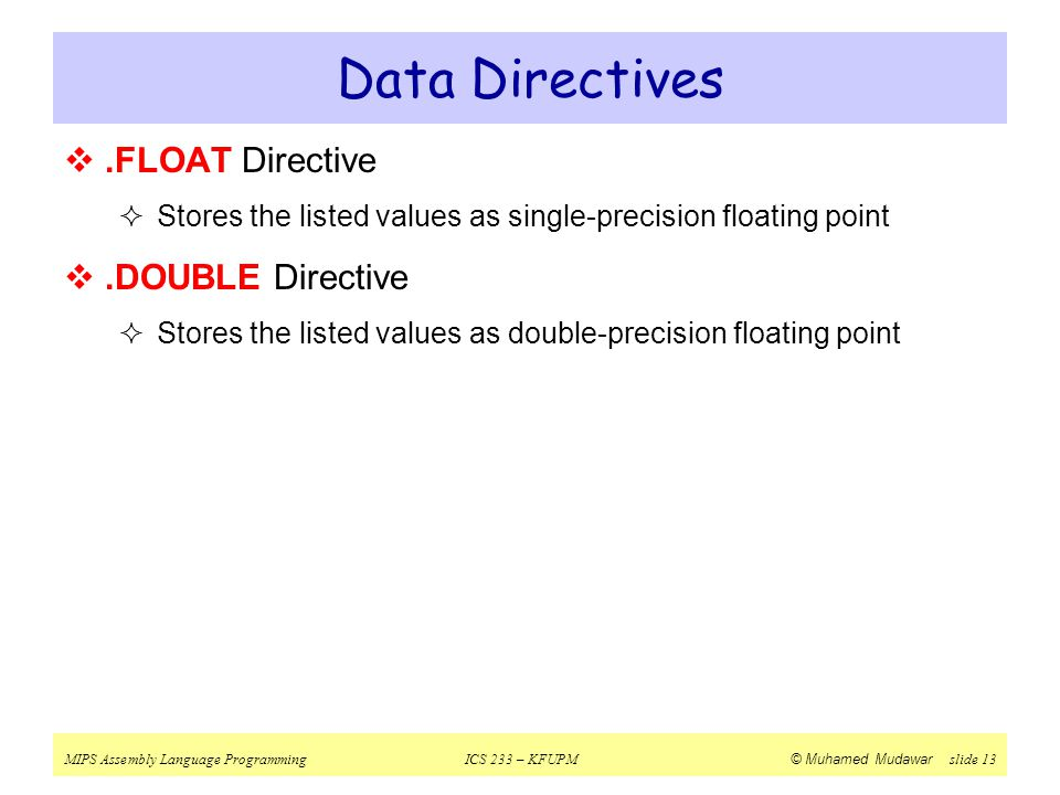 Data Directives .FLOAT Directive .DOUBLE Directive