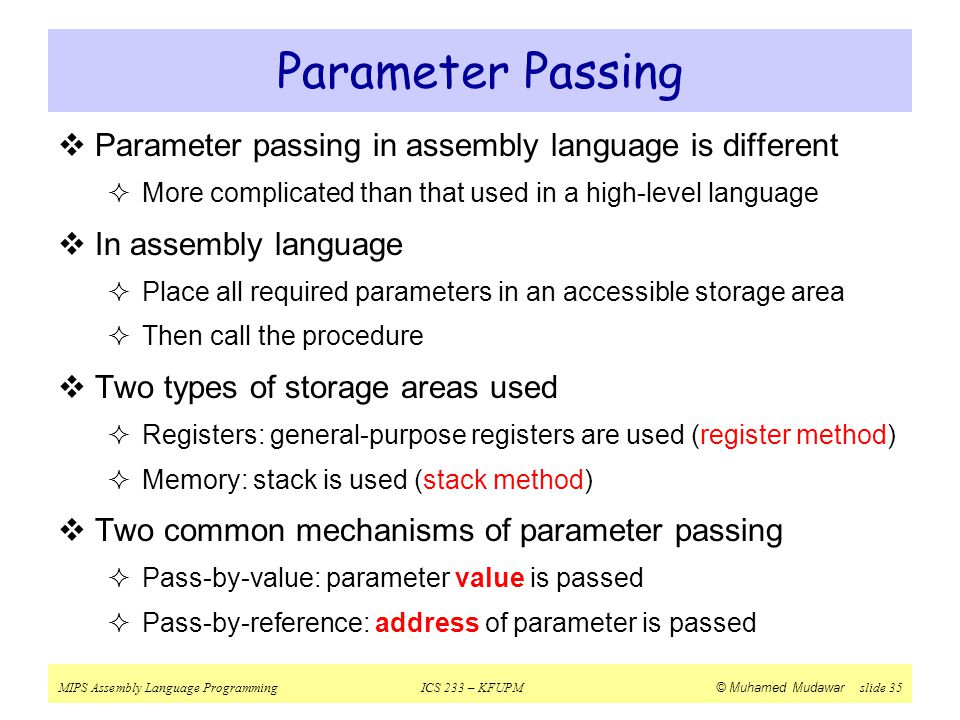 Parameter Passing Parameter passing in assembly language is different