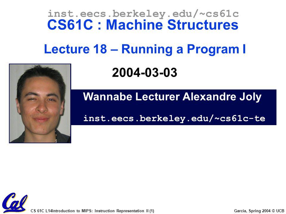Wannabe Lecturer Alexandre Joly inst.eecs.berkeley.edu/~cs61c-te