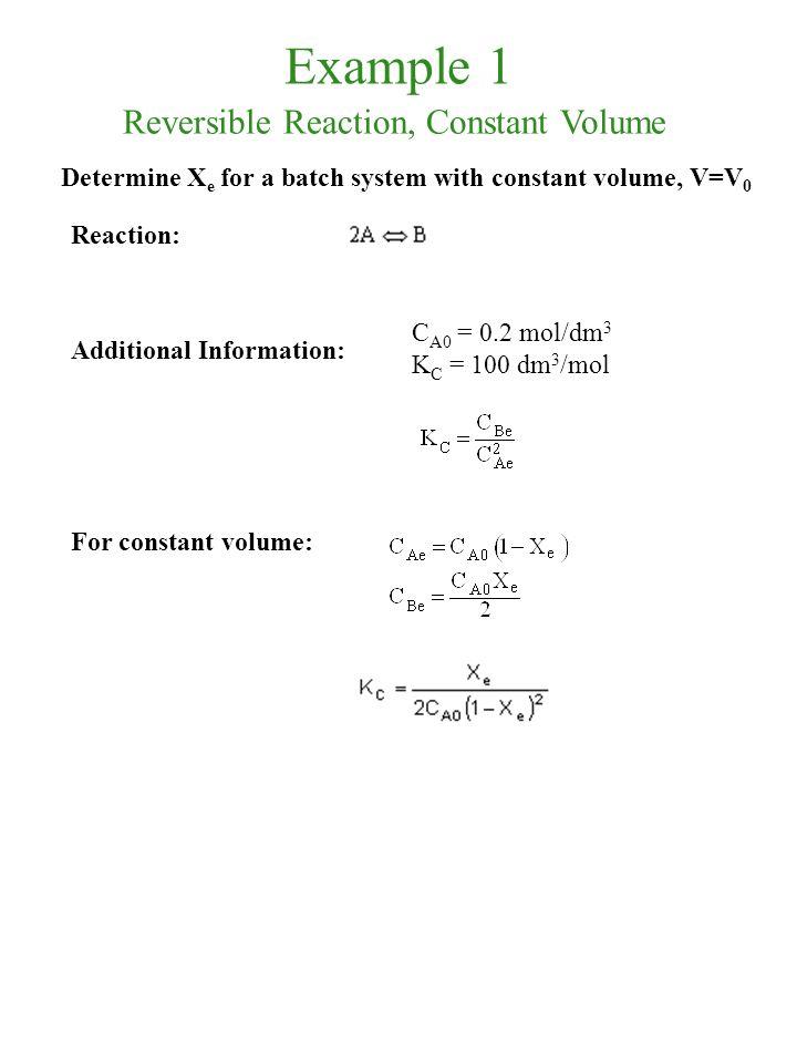 Example 1 Reversible Reaction, Constant Volume