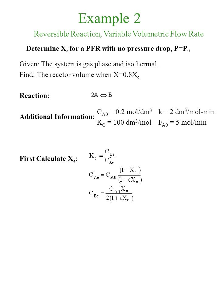 Example 2 Reversible Reaction, Variable Volumetric Flow Rate
