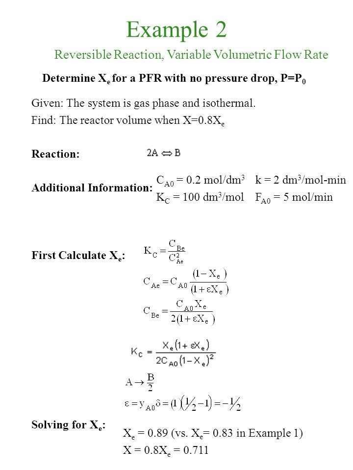 Example 2 Reversible Reaction, Variable Volumetric Flow Rate