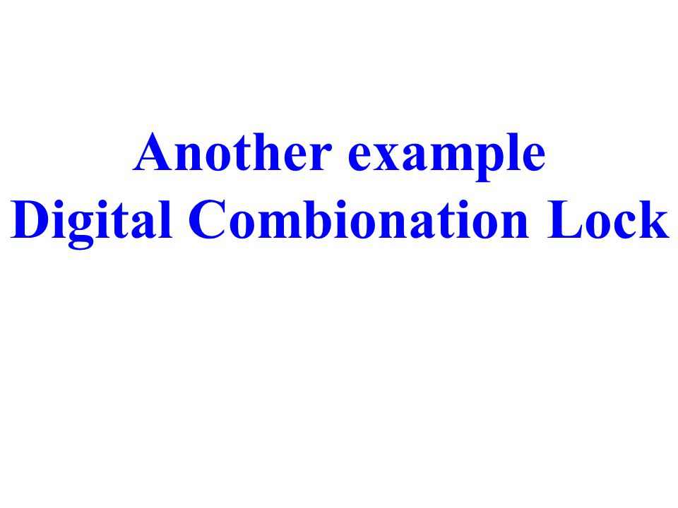 Another example Digital Combionation Lock