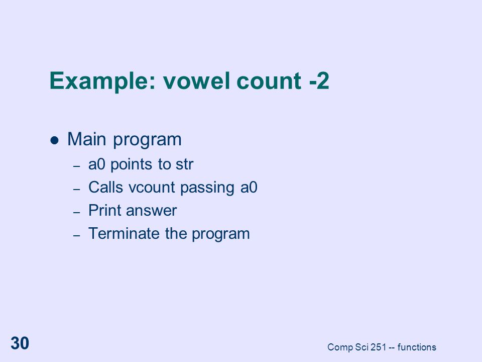 Example: vowel count -2 Main program a0 points to str