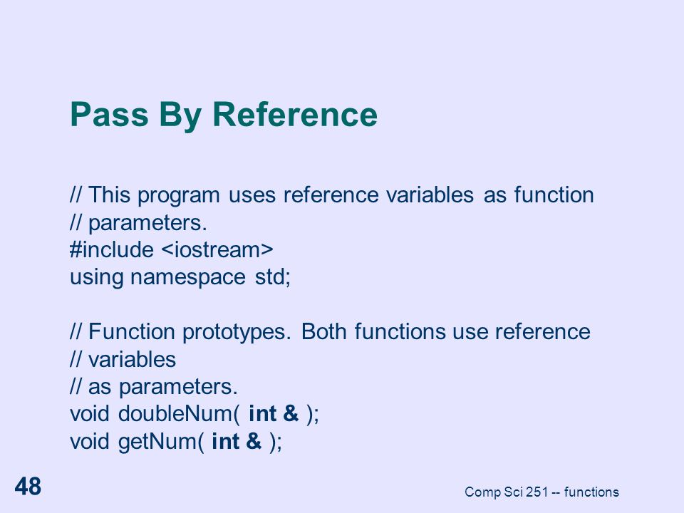 Pass By Reference // This program uses reference variables as function